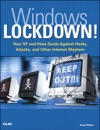 Windows Lockdown Your XP And Vista Guide Against Hacks Attacks And Other Internet Mayhem