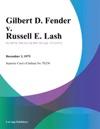 Gilbert D Fender V Russell E Lash