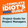 The Complete Idiots Mini Guide To Project Goals For Project Managers