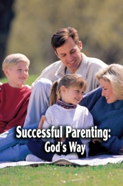 SUCCESSFUL PARENTING: GODS WAY