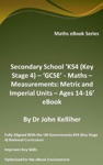 Secondary School KS4 Key Stage 4  GCSE - Maths  Measurements Metric And Imperial Units  Ages 14-16 EBook