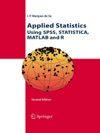 Applied Statistics Using SPSS STATISTICA MATLAB And R