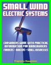 Small Wind Electric Systems Consumers Guide With Practical Information For Homeowners Farmer Ranchers Small Businesses