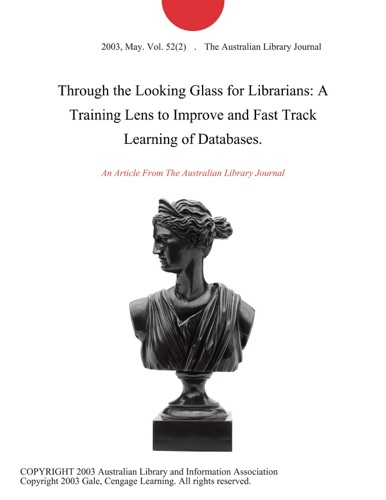 Through the Looking Glass for Librarians A Training Lens to Improve and Fast Track Learning of Databases