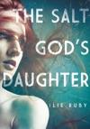 The Salt Gods Daughter