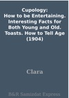 Cupology How To Be Entertaining Interesting Facts For Both Young And Old Toasts How To Tell Age 1904