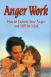 Anger Work How To Express Your Anger And Still Be Kind