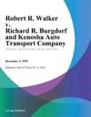 Robert R Walker V Richard R Burgdorf And Kenosha Auto Transport Company