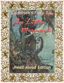 THE LITTLE MERMAID - READ ALOUD EDITION