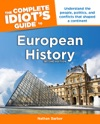 The Complete Idiots Guide To European History 2e