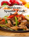 California Mexican-Spanish Cook Book Illustrated