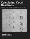 Calculating Court Deadlines 2012 Edition