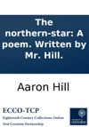 The Northern-star A Poem Written By Mr Hill