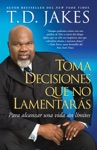 Toma Decisiones Que No Lamentars Making Grt Decisions Span