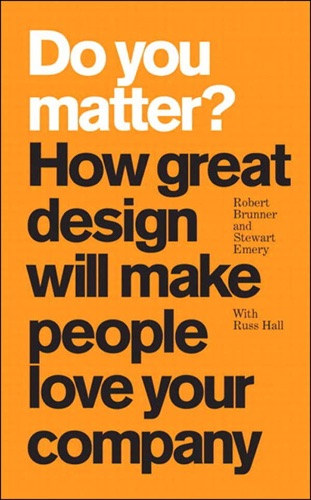 Do You Matter How Great Design Will Make People Love Your Company