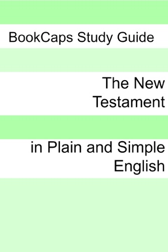 The New Testament In Plain and Simple English