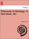 Elements Of Geology A Text-book Etc
