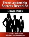 Three Leadership Secrets Revealed