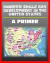 Modern Shale Gas Development In The United States