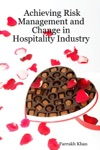 Achieving Risk Management And Change In Hospitality Industry