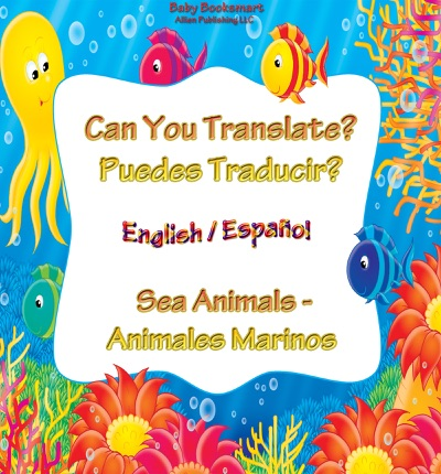Can You Translate Puedes Traducir - Sea AnimalsAnimales Marinos