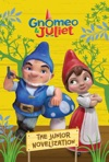 Gnomeo And Juliet Junior Novelization