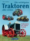 Die Wichtigsten Traktoren Aller Zeiten - Bilddokumentation Geramond