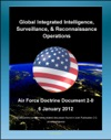 Air Force Doctrine Document 2-0 Global Integrated Intelligence Surveillance  Reconnaissance ISR Operations - Satellites Geospatial Imagery Signals Communications Electronic Human Intel