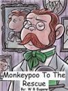 Monkeypoo To The Rescue