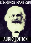The Communist Manifesto: Audio Edition