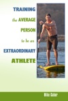 Training The Average Person To Be An Extraordinary Athlete