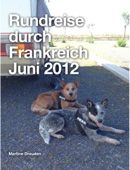 Rundreise durch Frankreich Juni 2012