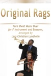 Original Rags Pure Sheet Music Duet For F Instrument And Bassoon Arranged By Lars Christian Lundholm