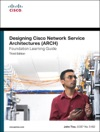 Designing Cisco Network Service Architectures ARCH Foundation Learning Guide CCDP ARCH 642-874 3e