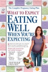 What To Expect Eating Well When Youre Expecting