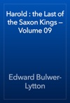Harold  The Last Of The Saxon Kings  Volume 09