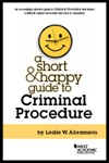 A Short And Happy Guide To Criminal Procedure