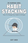 Habit Stacking How To Change Any Habit In 30 Days