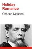 Charles Dickens - Holiday Romance artwork