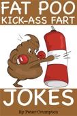 Fat Poo Kick-Ass Fart Jokes