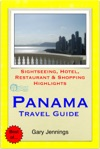 Panama Central America Travel Guide - Sightseeing Hotel Restaurant  Shopping Highlights Illustrated