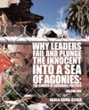 Why Leaders Fail And Plunge The Innocent Into A Sea Of Agonies