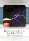 Electricity In Every-Day Life Vol 2