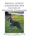 Medical Genetic  Behavioral Risk Factors Of Miniature Schnauzers