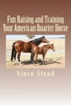 Fun Raising And Training Your American Quarter Horse