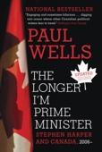 The Longer I'm Prime Minister
