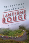 Lanterne Rouge The Last Man In The Tour De France