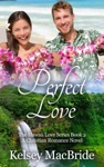 Perfect Love A Christian Romance Novel