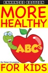More Healthy ABCs For Kids Enhanced Edition