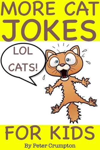 More Lol Cat Jokes for Kids